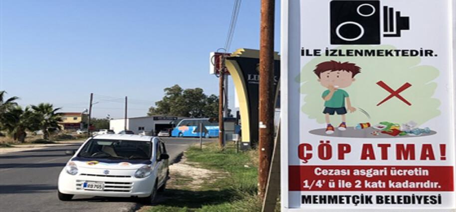 Mehmetçik Belediyesi sınırları içinde çöp atanlar mobil kamera ile tespit edilip cezalandırılacak