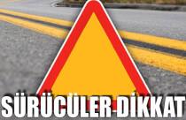 Mehmetçik-Sazlıköy anayolu trafiğe kapatıldı