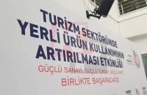 """""""Turizm Sektöründe Yerli Üretimin Artırılması Etkinliği"""" yapıldı"""